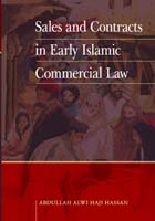 Sales and Contracts in Early Islamic Commercial Law