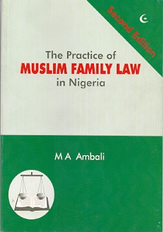 The Practice of Muslim Family Law in Nigeria