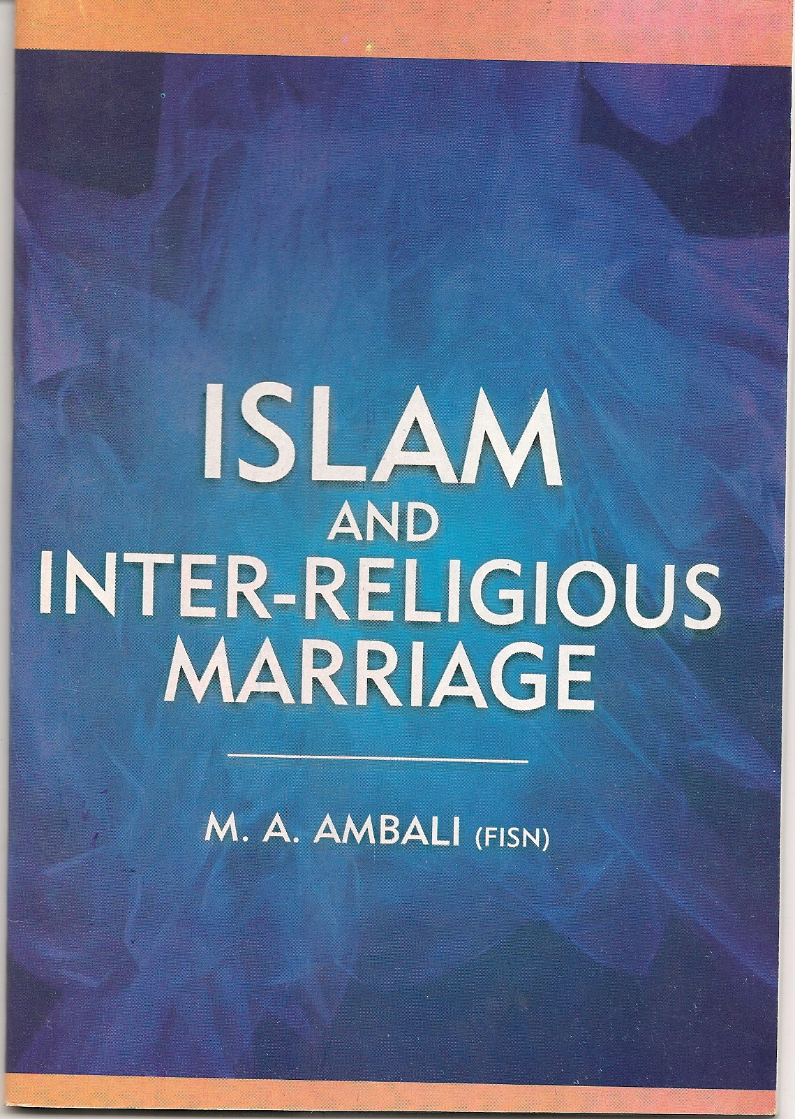 ISLAM AND INTER-RELIGIOUS MARRIAGE