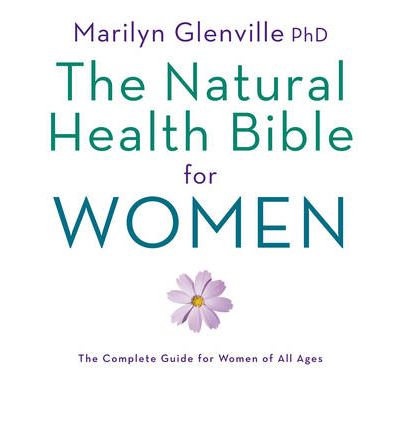 The Natural Health Bible for Women: