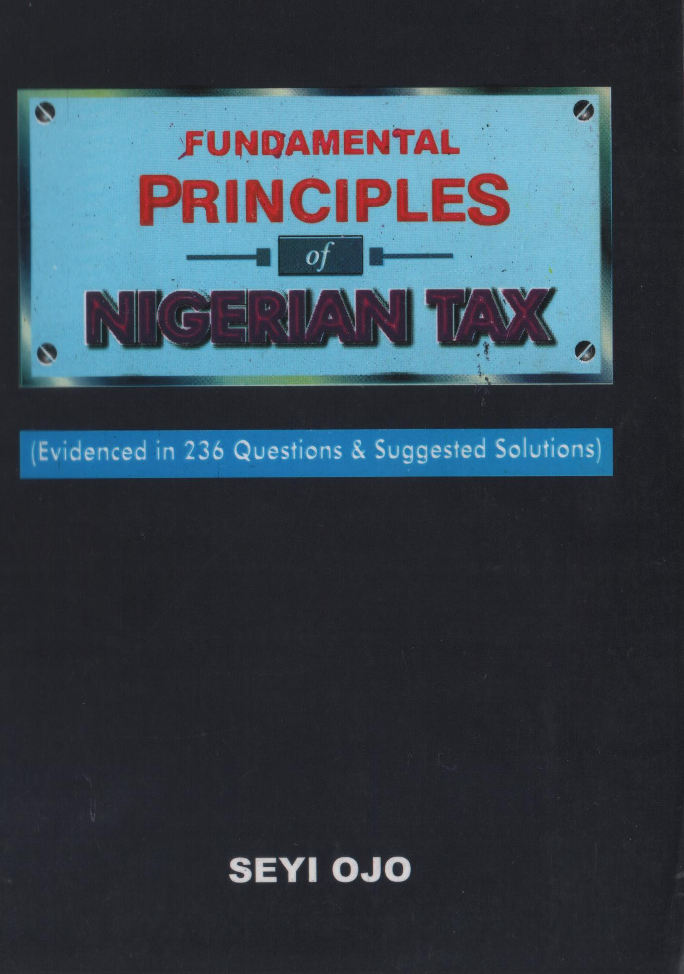 FUNDAMENTAL PRINCIPLES OF NIGERIA TAX (2nd Edition)