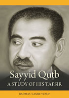 Sayyid Qutb: A Study of His Tafsir