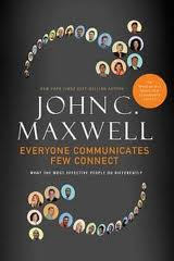 Everyone Communicates: Few Connect : What the Most Effective People Do Differently
