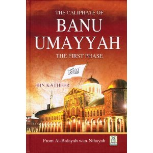 The Caliphate of Banu Umayyah the First Phase