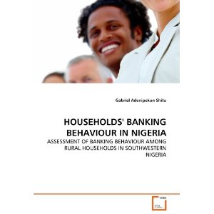 HOUSEHOLDS' BANKING BEHAVIOUR IN NIGERIA: ASSESSMENT OF BANKING BEHAVIOUR AMONG RURAL HOUSEHOLDS IN SOUTHWESTERN NIGERIA