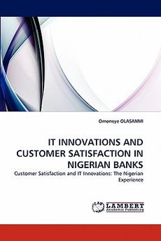 It innovation and customer satisfaction in nigerian banks