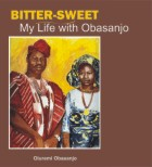 BITTER-SWEET My life with Obasanjo
