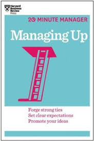 Managing Up (20-Minute Manager Series)