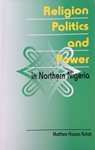 Religion Politics and Power in Northern Nigeria