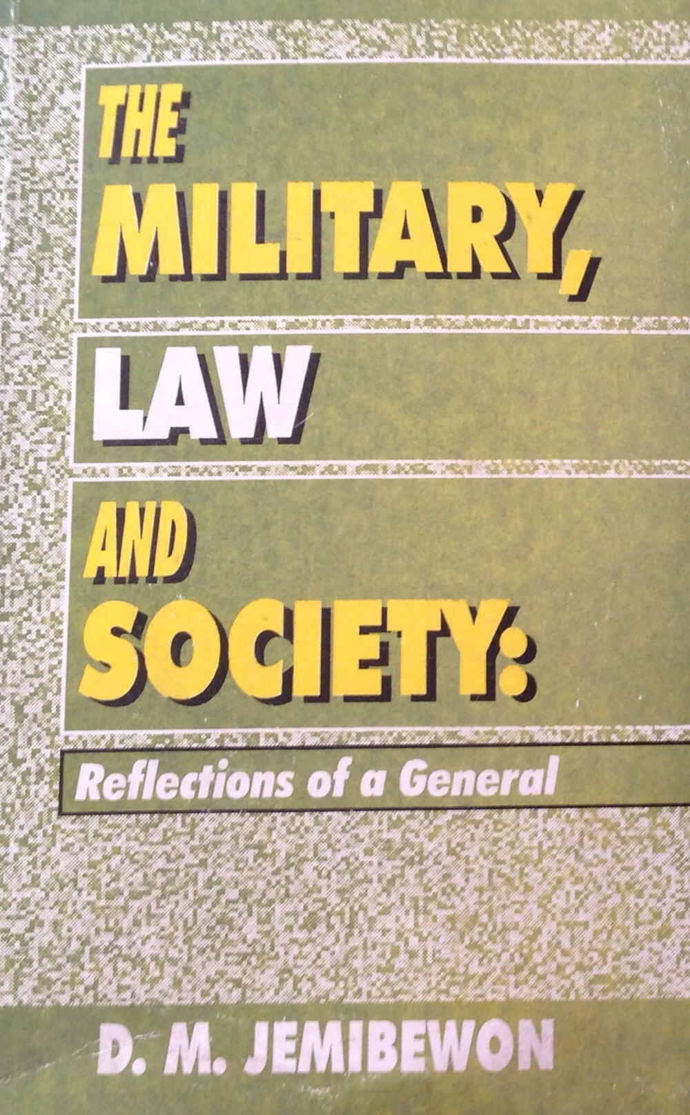 The Military, Law And Society