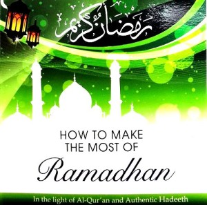 HOW TO MAKE THE MOST OF RAMADHAN