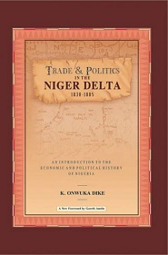 Trade and Politics in the Niger Delta (1830 - 1885)