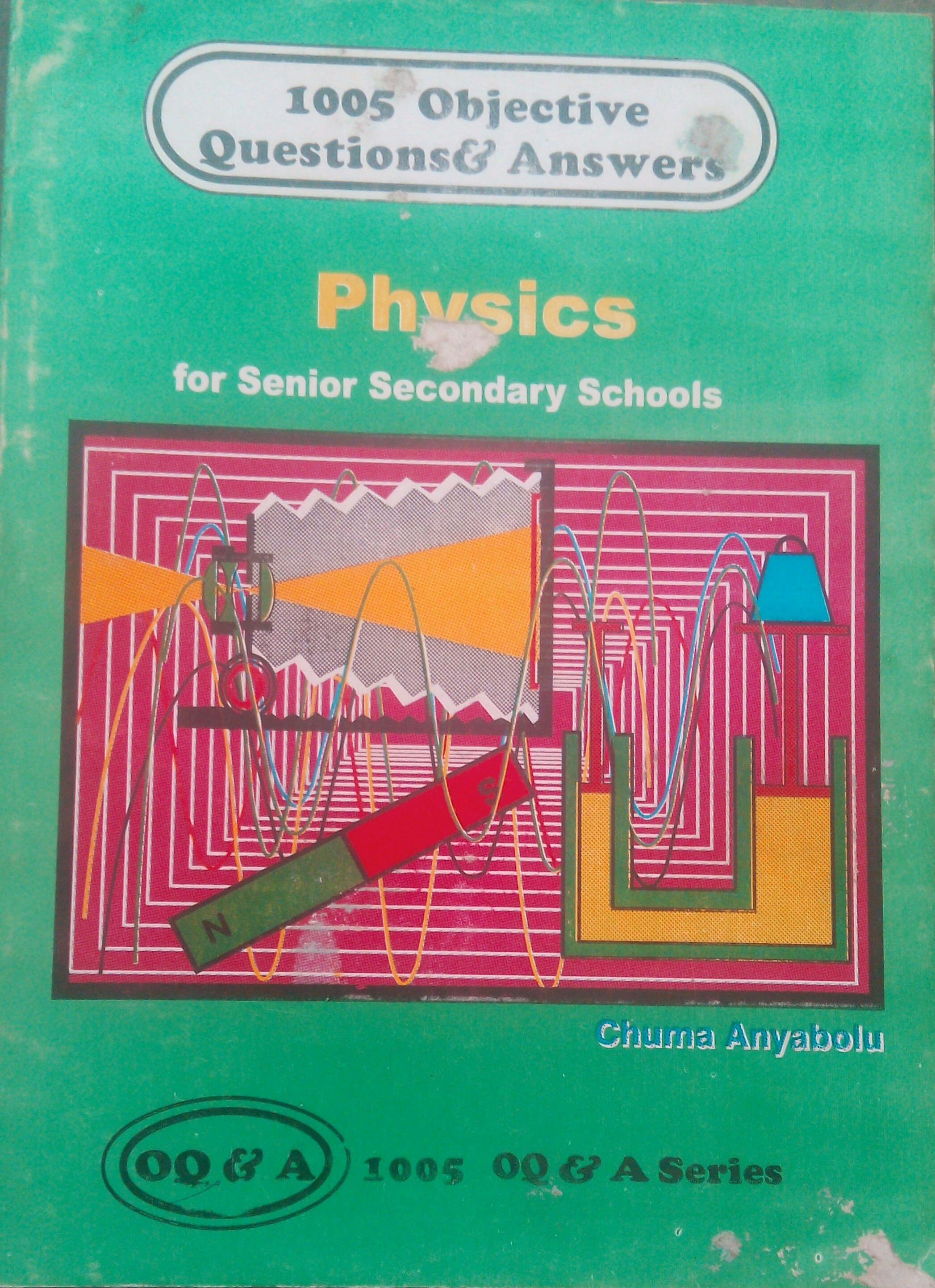 1005 Objective Question & Answers: Physics for Senior Secondary School