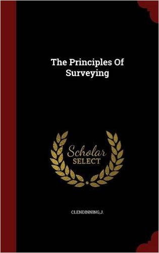 The Principles Of Surveying