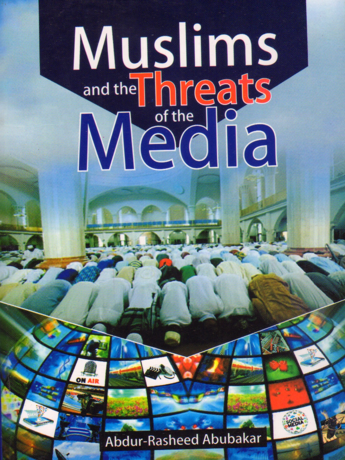 Muslims and the Threats of the Media