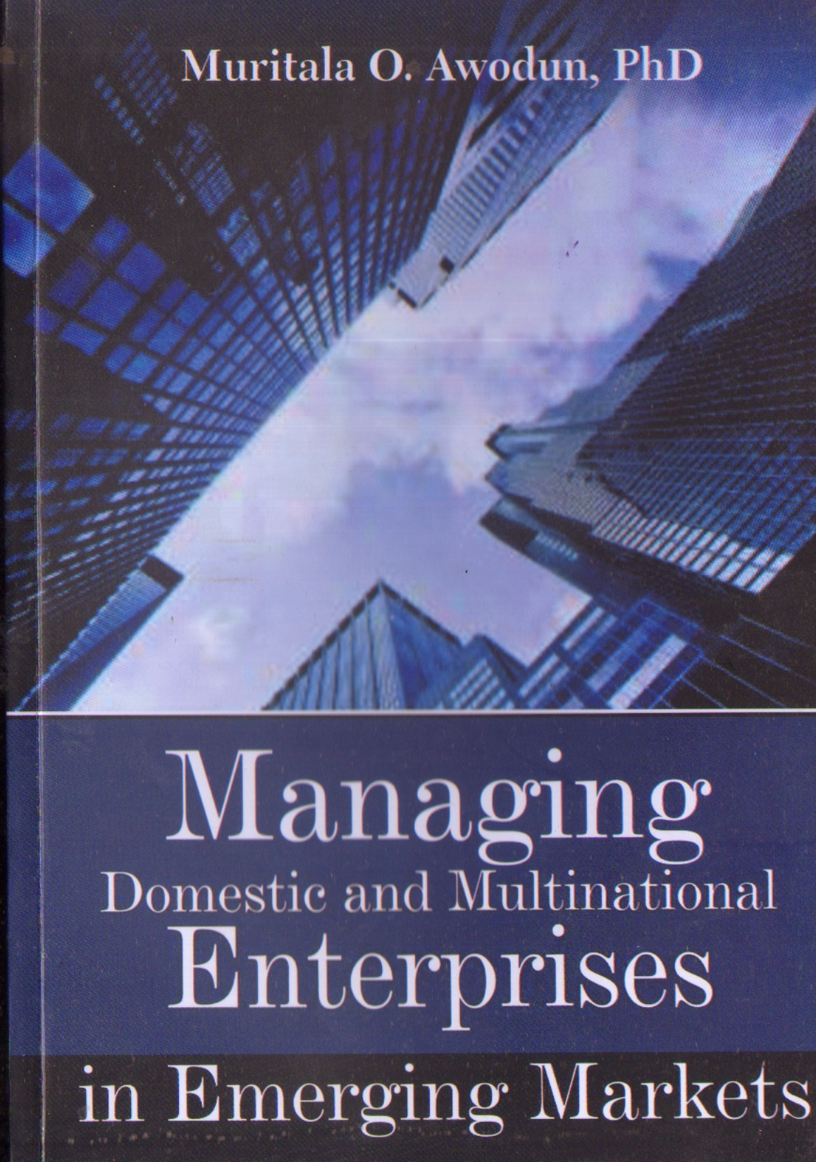 Managing Domestic and Multinational Enterprises in Emerging Martets
