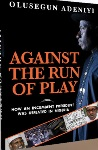 Against The Run Of Play